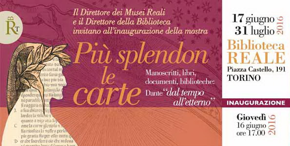 """Più splendon le Carte"" Manoscritti, libri, documenti, biblioteche: Dante ""dal tempo all'etterno"""