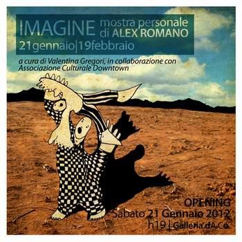 Imagine, mostra di Alex Romano - dal 21 gennaio al 19 febbraio 2012