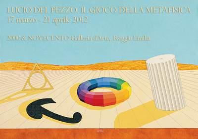 Lucio Del Pezzo. Gioco della Metafisica - dal 17 marzo al 21 aprile 2012