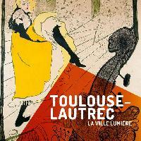 Toulouse Lautrec - La Ville Lumière