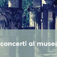 Concerti al Museo